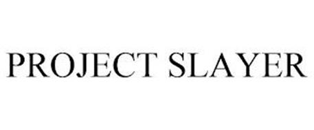 PROJECT SLAYER
