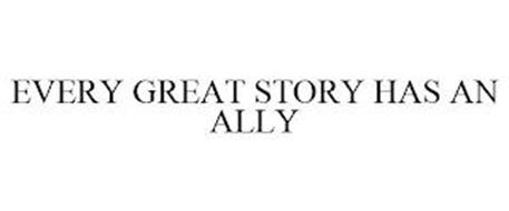 EVERY GREAT STORY HAS AN ALLY