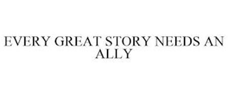 EVERY GREAT STORY NEEDS AN ALLY