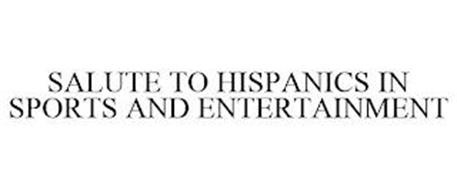 SALUTE TO HISPANICS IN SPORTS AND ENTERTAINMENT