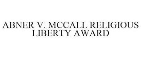 ABNER V. MCCALL RELIGIOUS LIBERTY AWARD