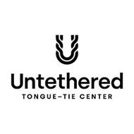 U UNTETHERED TONGUE-TIE CENTER