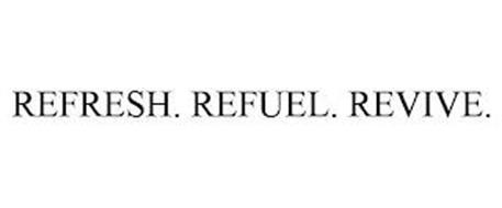 REFRESH. REFUEL. REVIVE.