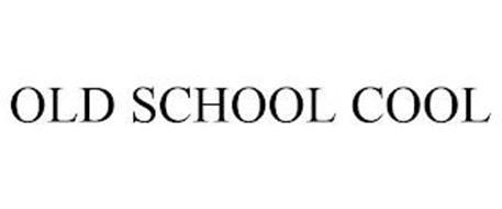 OLD SCHOOL COOL