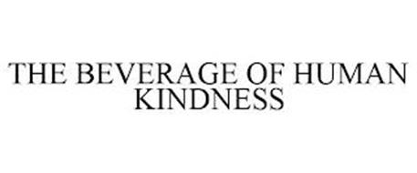 THE BEVERAGE OF HUMAN KINDNESS