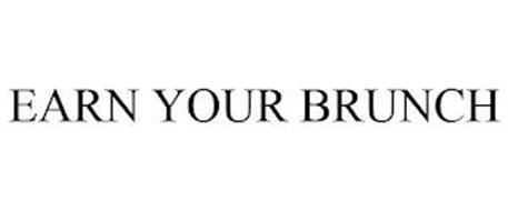 EARN YOUR BRUNCH