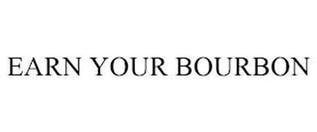 EARN YOUR BOURBON