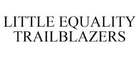 LITTLE EQUALITY TRAILBLAZERS