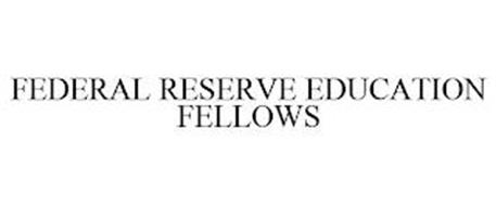 FEDERAL RESERVE EDUCATION FELLOWS