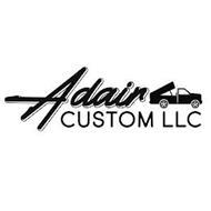 ADAIR CUSTOM LLC
