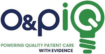 O&PIQ POWERING QUALITY PATIENT CARE WITH EVIDENCE