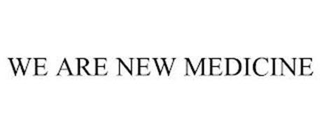 WE ARE NEW MEDICINE