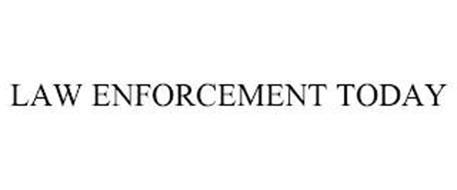 LAW ENFORCEMENT TODAY