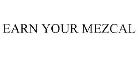 EARN YOUR MEZCAL
