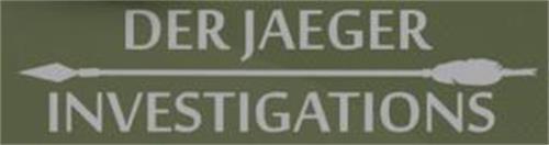 DER JAEGER INVESTIGATIONS