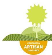CALIFORNIA ARTISAN DRESSING!