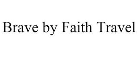 BRAVE BY FAITH TRAVEL