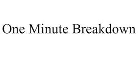ONE MINUTE BREAKDOWN