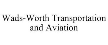 WADS-WORTH TRANSPORTATION AND AVIATION
