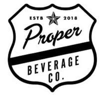 ESTB 2018 PROPER BEVERAGE CO.