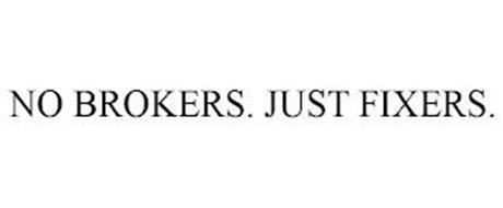 NO BROKERS. JUST FIXERS.