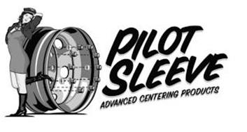 PILOT SLEEVE ADVANCED CENTERING PRODUCTS