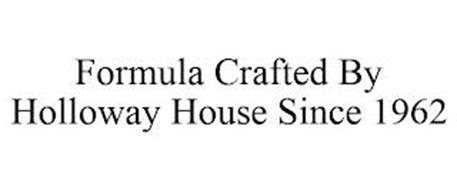 FORMULA CRAFTED BY HOLLOWAY HOUSE SINCE1962