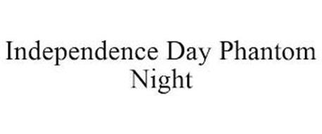 INDEPENDENCE DAY PHANTOM NIGHT