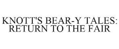 KNOTT'S BEAR-Y TALES: RETURN TO THE FAIR