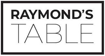 RAYMOND'S TABLE
