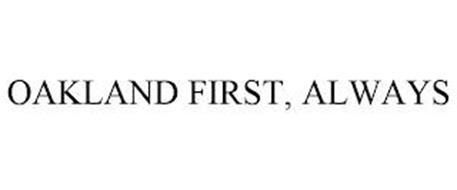 OAKLAND FIRST, ALWAYS