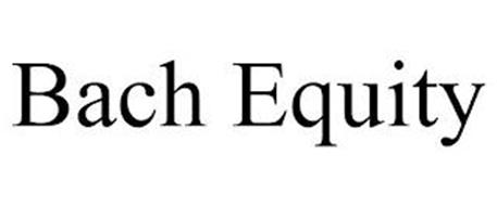 BACH EQUITY