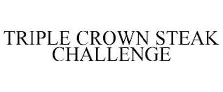 TRIPLE CROWN STEAK CHALLENGE