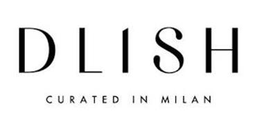 DLISH CURATED IN MILAN