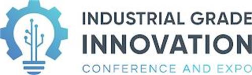 INDUSTRIAL GRADE INNOVATION CONFERENCE AND EXPO