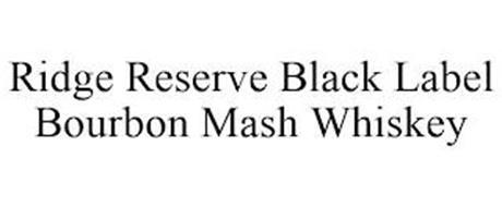 RIDGE RESERVE BLACK LABEL BOURBON MASH WHISKEY