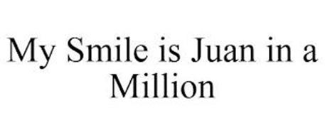MY SMILE IS JUAN IN A MILLION