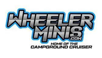 WHEELER MINIS .COM HOME OF THE CAMPGROUND CRUISER