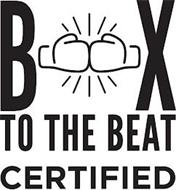 B X TO THE BEAT CERTIFIED
