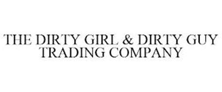THE DIRTY GIRL & DIRTY GUY TRADING COMPANY