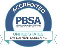 ACCREDITED PBSA PROFESSIONAL BACKGROUND SCREENING ASSOCIATION UNITED STATES EMPLOYMENT SCREENING