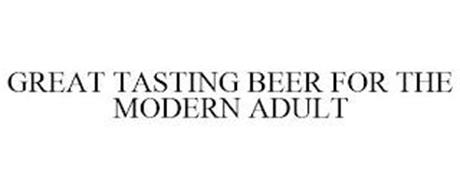 GREAT TASTING BEER FOR THE MODERN ADULT