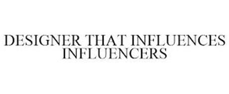 DESIGNER THAT INFLUENCES INFLUENCERS