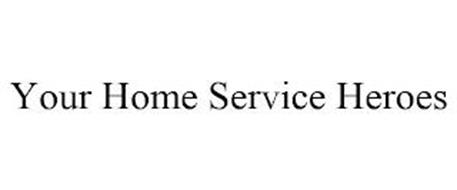YOUR HOME SERVICE HEROES