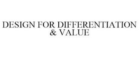 DESIGN FOR DIFFERENTIATION & VALUE