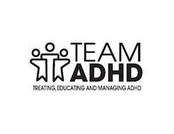 TEAM ADHD TREATING, EDUCATING AND MANAGING ADHD