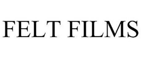 FELT FILMS