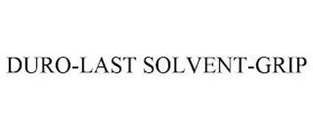 DURO-LAST SOLVENT-GRIP