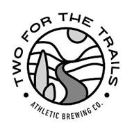 TWO FOR THE TRAILS · ATHLETIC BREWING CO. ·