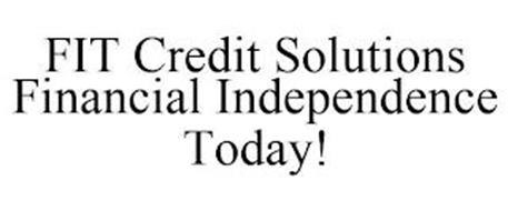 FIT CREDIT SOLUTIONS FINANCIAL INDEPENDENCE TODAY!